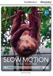Cambridge Discovery Education Interactive Readers - Level A1+: Slow Motion. Taking Your Time - Karen Holmes -